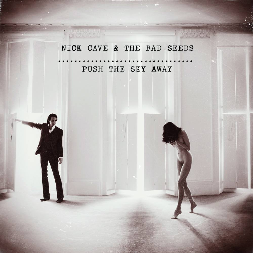 8. Nick Cave - Push The Sky Away