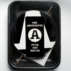 The Abstinents - Punk Not Drunk