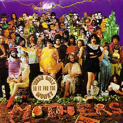Mothers of Invention: We Are Only In It For the Money