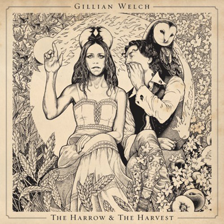Gillian Welch: The Harrow & The Harvet
